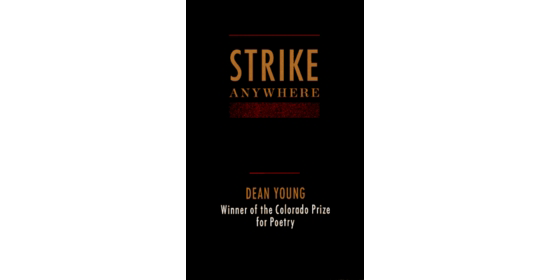 Strike Anywhere by Dean Young