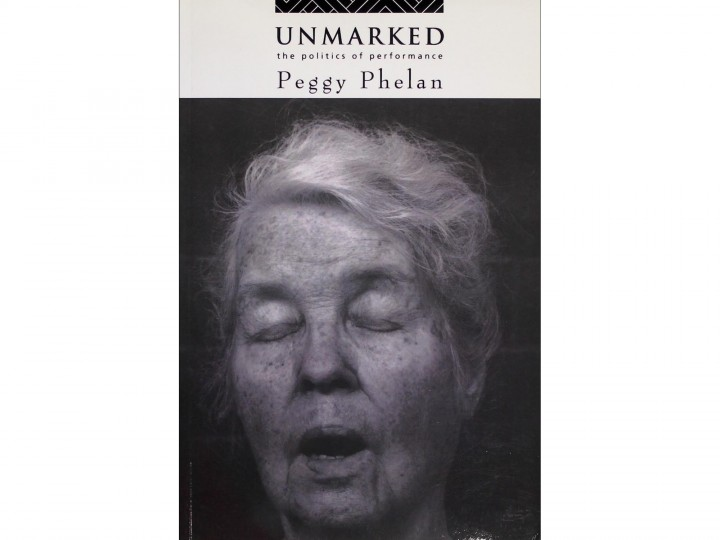 Unmarked The Politics of Performance