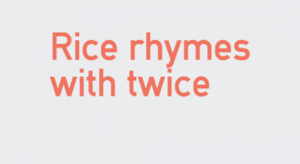 Rice rhymes with twice