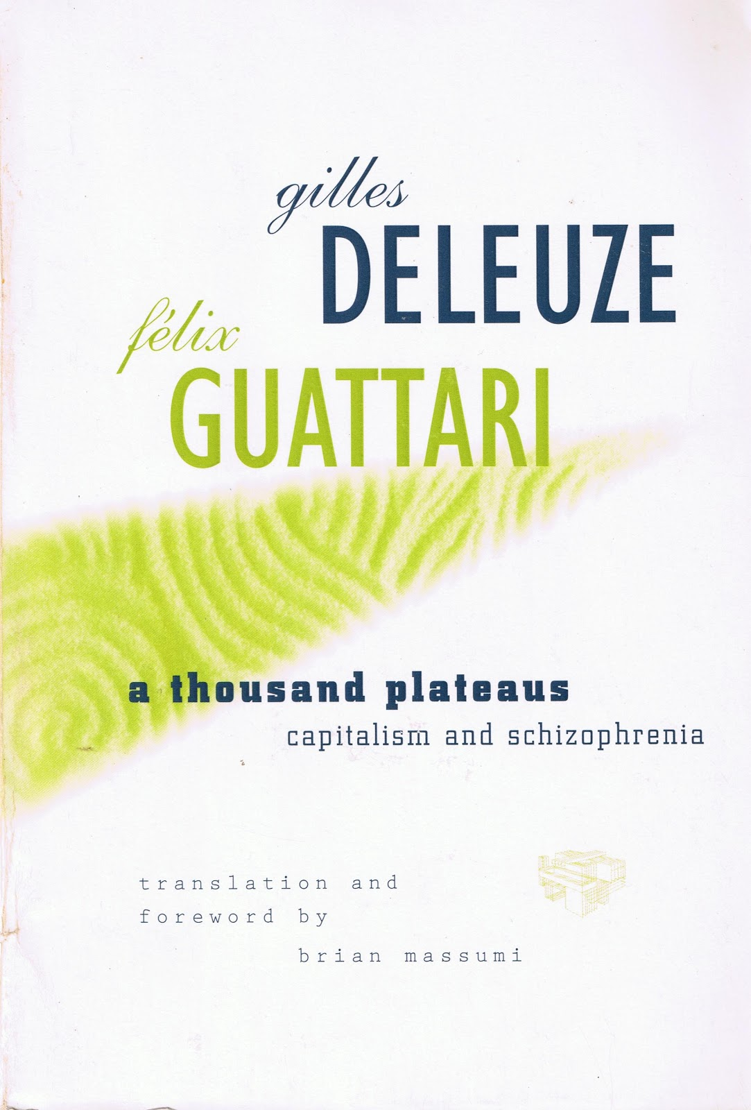 A Thousand Plateaus by Deleuze and Guattarri