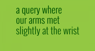 a query where our arms met slightly at the wrist