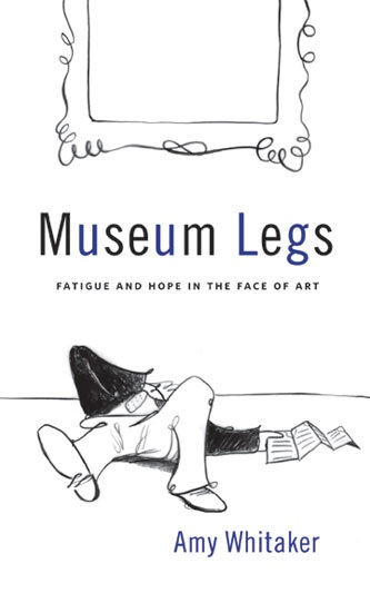 Museum Legs by Amy Whitaker