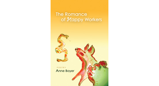 The Romance of Happy Workers by Anne Boyer