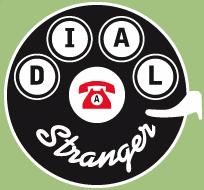 Dial-A-Stranger