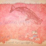 Whale drawing by Jon Klinger, Print by Paul Klinger. Embellished by yours truly.