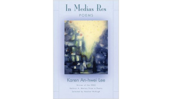 In Medias Res Poems by Karen An-hwei Lee2