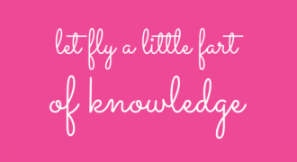 let fly a little fart of knowledge